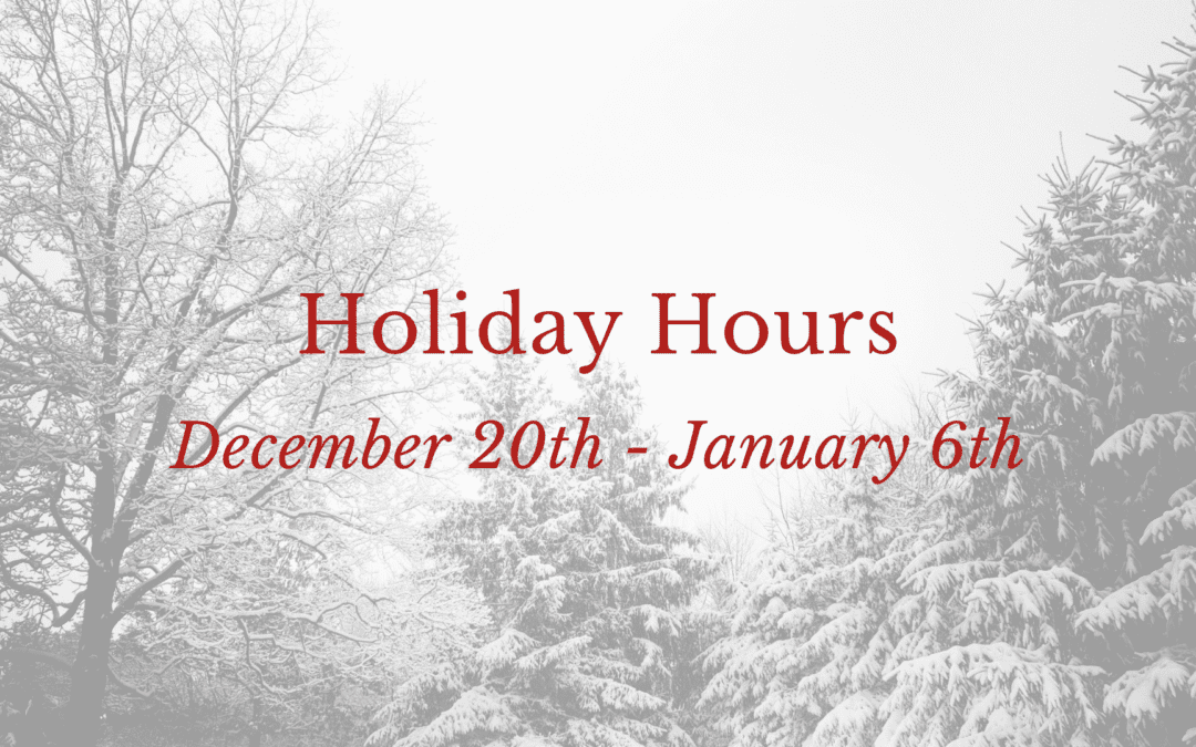 Holiday Hours, December 20 – January 6
