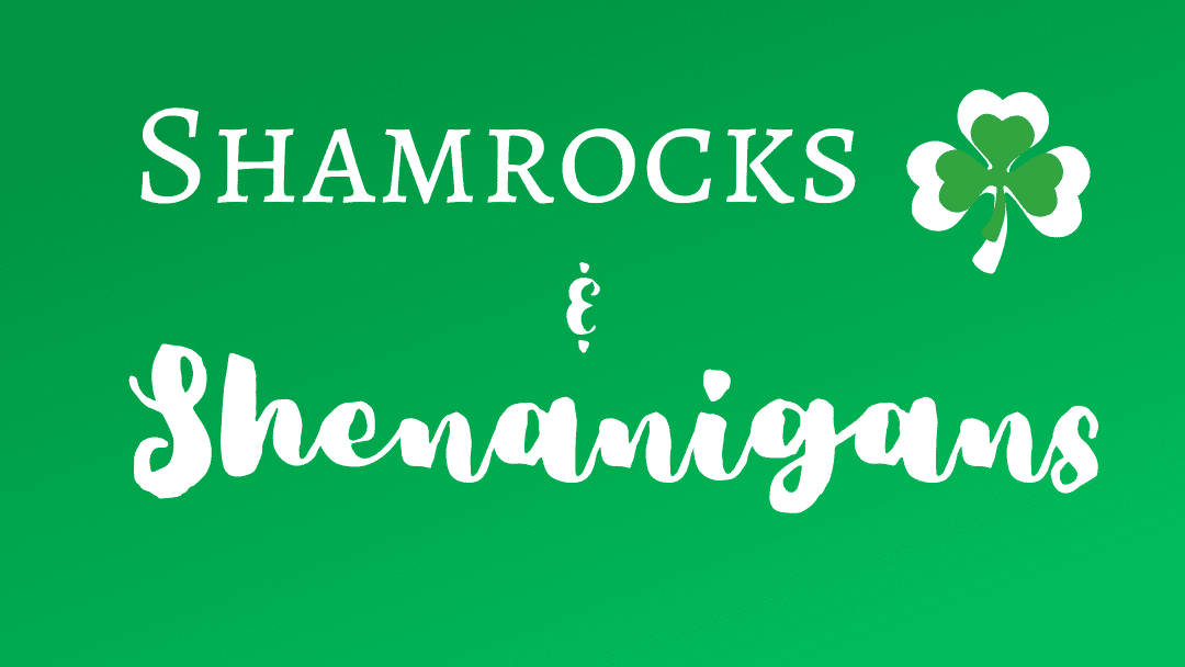 History Happy Hour: Shamrocks and Shenanigans